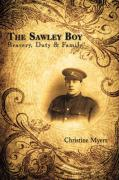 The Sawley Boy: Bravery, Duty & Family - Myers, Christine