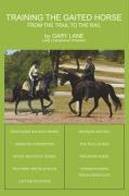 Training the Gaited Horse: From the Trail to the Rail - Lane, Gary