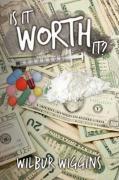 Is It Worth It? - Wiggins, Wilbur
