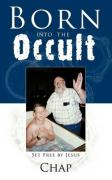 Born Into the Occult: Set Free by Jesus - Chap