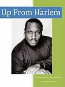 Up from Harlem: A Pictorial Autobiography - Brown, R. Alexander