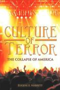 Culture of Terror: The Collapse of America - Narrett, Eugene E.
