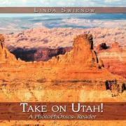 Take on Utah!: A Photophonics[ Reader - Swirnow, Linda