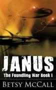 Janus: The Foundling War Book I - McCall, Betsy