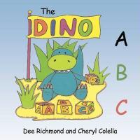 The Dino ABC - Richmond, Dee; Colella, Cheryl