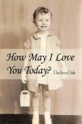 How May I Love You Today? - Dale, Duchess