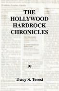 The Hollywood Hardrock Chronicles - Teresi, Tracy S.