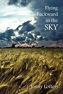 Flying Backward in the Sky - Lofters, Jenny