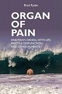 Organ of Pain - Ryder, Brad