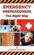 Emergency Preparedness the Right Way - Godfrey, Howard