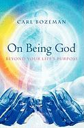On Being God - Bozeman, Carl