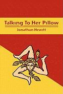 Talking to Her Pillow - Hewitt, Jonathan