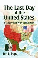 The Last Day of the United States - Prepub - Pope, Jon L.