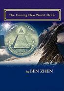 The Coming New World Order - Zhen, Ben