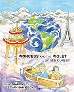The Princess and the Piglet - Curley, Ben