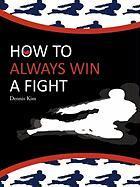 How to Always Win a Fight - Dennis Kim, Kim