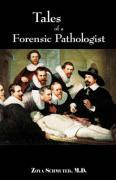 Tales of Forensic Pathologist - Schmuter, M. D. Zoya