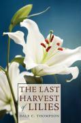 Last Harvest of Lilies - Thompson, Dale C.