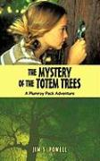 The Mystery of the Totem Trees: A Plumroy Pack Adventure - Powell, Jim S.