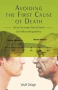 Avoiding the First Cause of Death: Can We Live Longer and Better? - Drge, Wulf