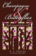 Champagne & Butterflies: Maybe Some Girls Do Have It All... - Foster, S. J.