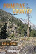 Primitive Country - Dan a. Ruyle, A. Ruyle; Dan Ruyle, Ruyle