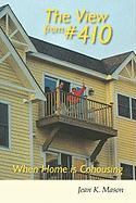 The View from #410: When Home Is Cohousing - Jean K. Mason, K. Mason