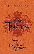 The Twins: Book One of the Tales of Agramon - Jay McKiernan, McKiernan