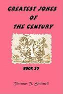 Greatest Jokes of the Century Book 20 - Shubnell, Thomas F.