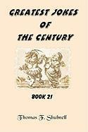 Greatest Jokes of the Century Book 21 - Shubnell, Thomas F.