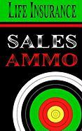 Life Insurance Sales Ammo - Greenback, Bill