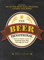 The Beer Devotional: A Daily Celebration of the World's Most Inspiring Beers - Lebow, Jess