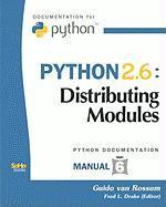 Python 2.6: Distributing Modules - Van Rossum, Guido; Drake, Fred L. , Jr.