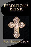 Perdition's Brink - Harrington, R. A.