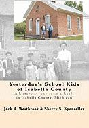 Yesterday's School Kids of Isabella County - Westbrook, Jack R.; Sponseller, Sherry S.