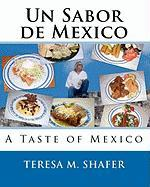 Un Sabor de Mexico - Shafer, Teresa M.