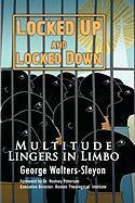 Locked Up and Locked Down - Walters-Sleyon, George; Walters-Sleyon, Walter