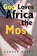 God Loves Africa the Most - Myers, Andrea