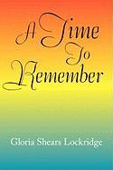A Time to Remember - Lockridge, Gloria Shears