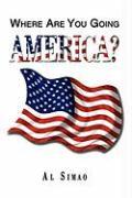 Where Are You Going America? - Simao, Al