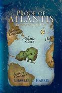 Proof of Atlantis - Harris, Charles L.