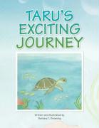 Taru's Exciting Journey - Browning, Barbara T.