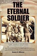 The Eternal Soldier - Dischiavi, Armand C.