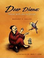 Dear Diana: Travel with Me to China! - Collier, Margaret C.
