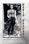 Maria Daambra - Goulet, Alexander E.