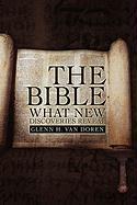 The Bible: What New Discoveries Reveal - Doren, Glenn H. Van