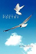 Wings of Poetry - Collins, Kelley