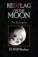 Red Flag on the Moon - Bashor, H. Will