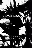 Grace Park Drive - Handler, Adam D.
