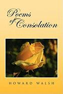 Poems of Consolation - Walsh, Howard